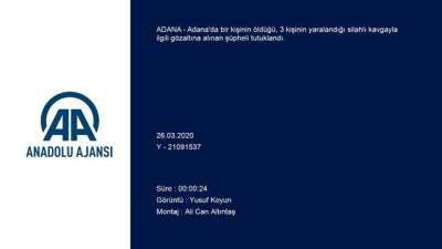 Adana'da Bir Kişinin Öldüğü Silahlı Kavganın Zanlısı Tutuklandı