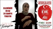 İŞARET DİLİ - (Özel) Korona Virüs Önlemleri İçin İşaret Diliyle Video Çektiler