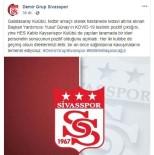 YUSUF GÜNAY - Sivasspor'dan Galatasaray Ve Kayserispor'a Geçmiş Olsun Mesajı