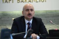 Ulaştırma ve Altyapı Bakanı - 'Bakanlığımız Dinamizmini Asla Kaybetmeden Hizmet Üretmeye Devam Edecektir'