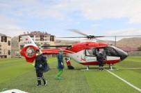 BEYİN KANAMASI - Rahatsızlanan Kadın Hava Ambulansıyla Hastaneye Kaldırıldı
