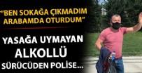 MEMUR - Yasağa uymayan alkollü sürücüden polise: Ben sokağa çıkmadım, arabamın içinde oturdum