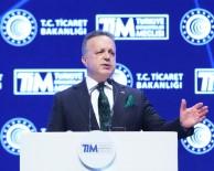 TÜRKIYE İHRACATÇıLAR MECLISI - TİM Başkanı Gülle Açıklaması Türk İhracatçısı Bu Süreçten Güçlenerek Çıkacak