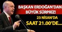 İSTIKLAL MARŞı - Başkan Erdoğan'dan 23 Nisan'da büyük sürpriz
