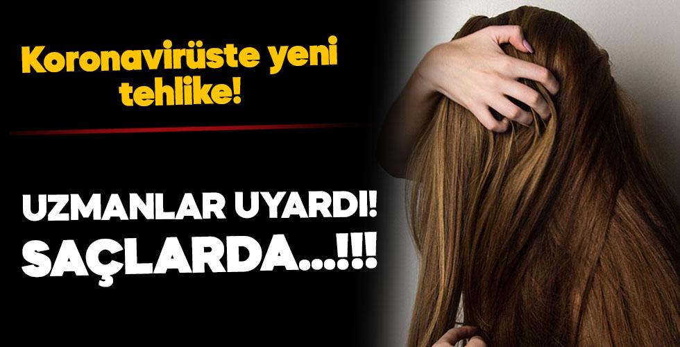 Koronavirüste yeni tehlike: Saçlarda...!!!