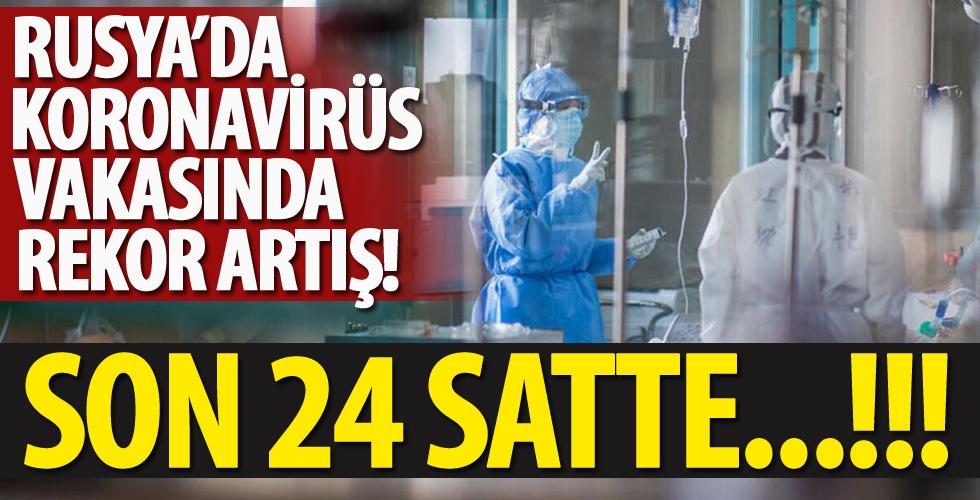 Rusya'da coronavirüs vakasında rekor artış! 24 saatte...