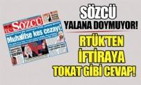 SÖZCÜ GAZETESI - RTÜK'ten Sözcü'ye tekzip! Sözcü Gazetesi yalana doymuyor