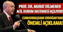 HASTANE - Erdoğan duyurmuştu! İkisi de bugün hizmete açılıyor