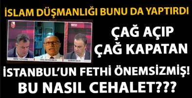 İslam düşmanlığı bunu da söyletti: 'İstanbul'un Fethi önemsiz'