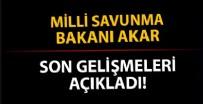 KARA KUVVETLERİ KOMUTANI - Milli Savunma Bakanı Akar'dan son dakika açıklaması!