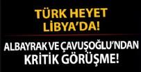 CUMHURBAŞKANLIĞI - Türk heyet Libya'da! Hazine ve Maliye Bakanı Albayrak ve Dışişleri Bakanı Çavuşoğlu'ndan kritik görüşme!