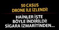 MILLI İSTIHBARAT TEŞKILATı - 50 Casus drone izledi, hainler sigara izmaritinden tespit edilerek vuruldu!