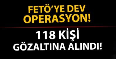 Dev FETÖ operasyonu! 118 kişi hakkında gözaltı kararı