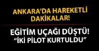 HÜRKUŞ - Ankara'da hareketli dakikalar! 'Eğitim uçağı düştü' ihbarı
