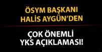 KİMLİK NUMARASI - ÖSYM Başkanı Aygün'den YKS açıklaması!