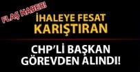 İHALEYE FESAT - İhaleye fesat karıştıran CHP'li başkan görevinden uzaklaştırıldı!