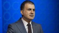 ÖMER ÇELİK - AK Parti Sözcüsü Çelik'ten flaş açıklama