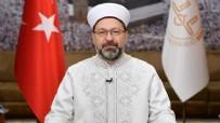 PEYGAMBER - Diyanet İşleri Başkanı Ali Erbaş duyurdu! Diyabet'ten yeni karar