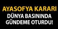 YUNANISTAN - Ayasofya kararı dünya basınında gündeme oturdu!