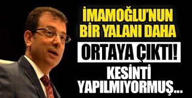 CHP'li İBB Başkanı Ekrem İmamoğlu'nun bir iddiası daha yalan çıktı! Hiçbir kesinti yapılmamış