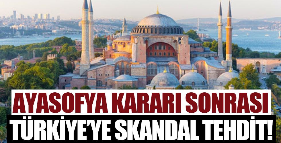 Ayasofya kararı sonrası Türkiye'ye skandal tehdit