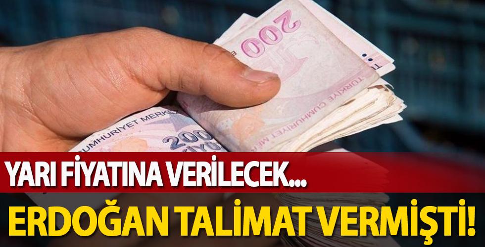 Başkan Erdoğan'ın talimatı ile gündeme gelmişti! Yarı fiyatına verilecek