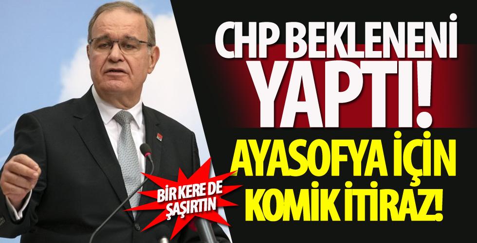 CHP bekleneni yaptı! Ayasofya için komik itiraz