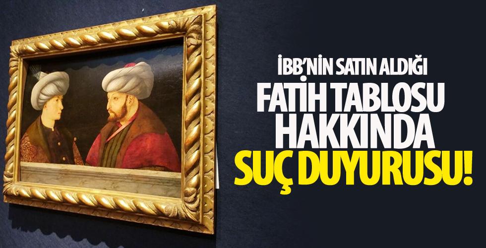 İBB'nin satın aldığı Fatih tablosu hakkında savcılığa suç duyurusu!