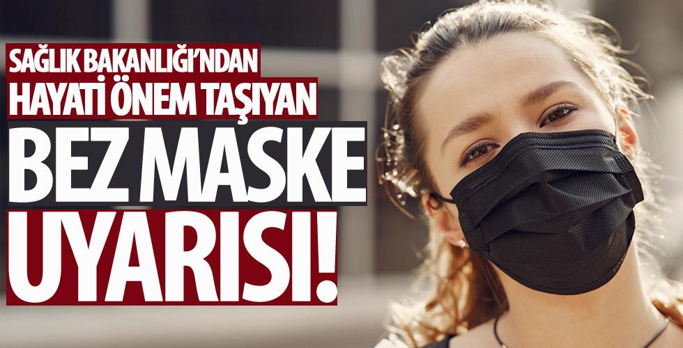 Sağlık Bakanlığı'ndan bez maske uyarısı...
