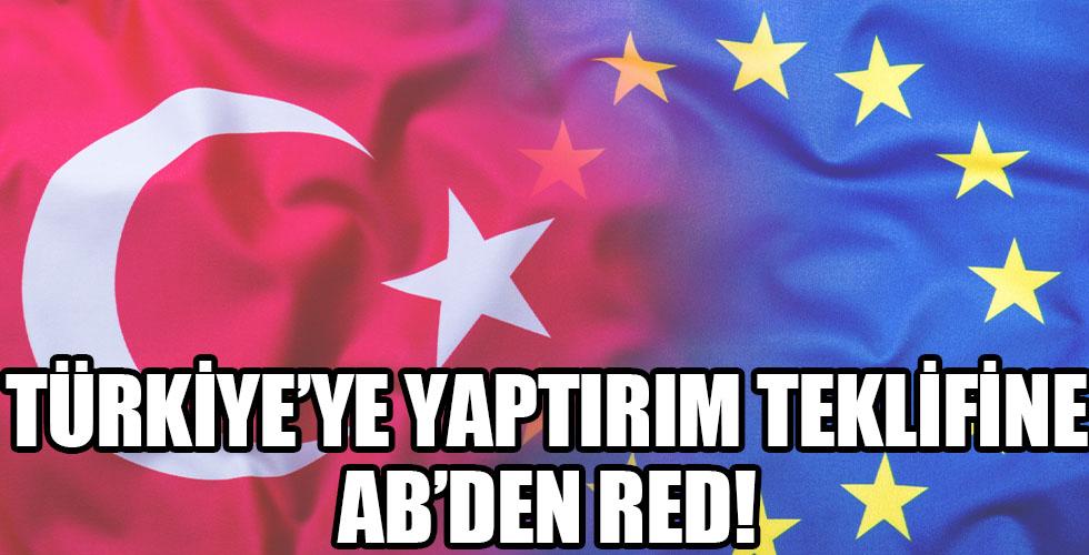 Türkiye'ye yaptırım teklifine AB'den red!