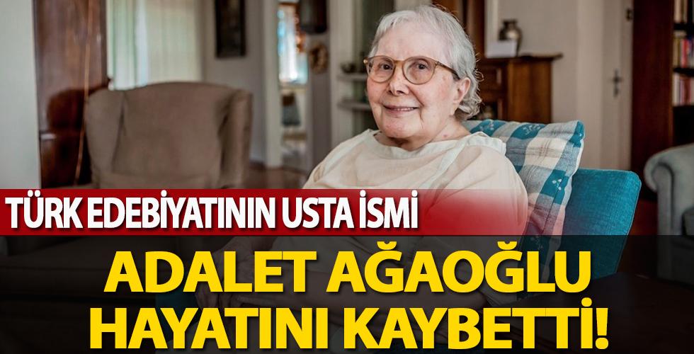 Adalet Ağaoğlu hayatını kaybetti!
