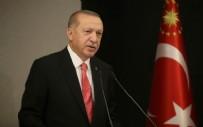 MÜSLÜMANLAR - Cumhurbaşkanı Erdoğan'dan önemli açıklamalar