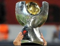 TÜRKIYE KUPASı - Süper Kupa'da finalin adı belli oldu!
