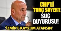 BAŞKAN ADAYI - CHP'li Tunç Soyer hakkında suç duyurusu!