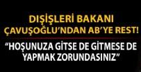 MEVLÜT ÇAVUŞOĞLU - Bakan Çavuşoğlu'ndan AB'ye sert mesaj: AB Türkiye aleyhinde karar alırsa...