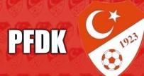 PROFESYONEL FUTBOL DISIPLIN KURULU - PFDK'dan sosyal mesafe cezası