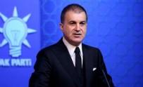 ÖMER ÇELİK - AK Parti'den ABD'ye Doğu Akdeniz tepkisi!