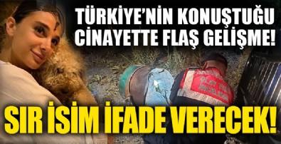 Pınar Gültekin cinayetinde flaş gelişme! Sır isim ifade verecek!