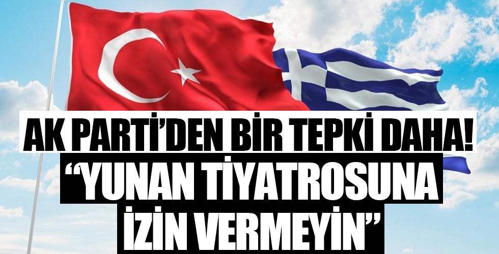 AK Parti'den Yunanistan'a bir tepki daha…