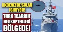Akdeniz'de sular ısınıyor! Türk Taarruz helikopterleri Yunan adasının karşısında!
