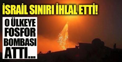 İsrail savaşla tehdit ettiği ülkeye fosfor bombası attı!