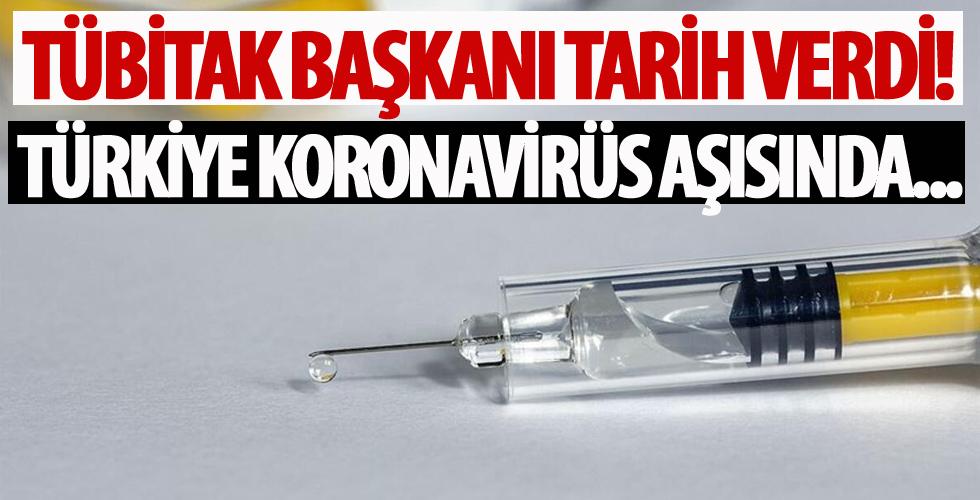 TÜBİTAK Başkanı tarih verdi! Türkiye koronavirüs aşısında…