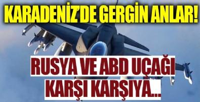 Karadeniz'de gergin anlar! Rus ve ABD uçağı karşı karşıya...