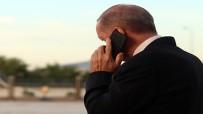 TELEFON GÖRÜŞMESİ - Başkan Erdoğan'dan kritik görüşme!