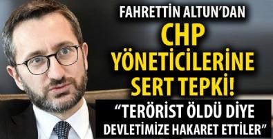 İletişim Başkanı Fahrettin Altun'dan terörist yandaşı CHP'li yöneticilere: Cumhuriyetimize en büyük ihaneti edenlerdir