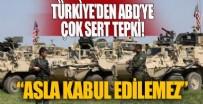 DıŞIŞLERI BAKANLıĞı - Türkiye'den ABD'ye çok sert tepki!
