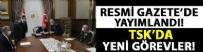 HAVA KUVVETLERİ KOMUTANLIĞI - Türk Silahlı Kuvvetlerinde 127 general ve amirale yeni görev!