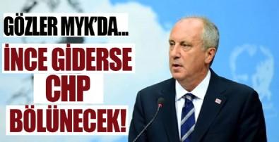 Muharrem İnce giderse CHP bölünecek!
