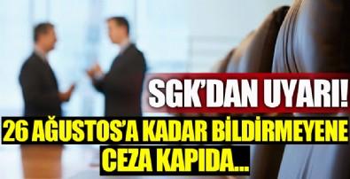 SGK'dan uyarı! 26 Ağustos'a kadar bildirmeyene ceza kapıda!