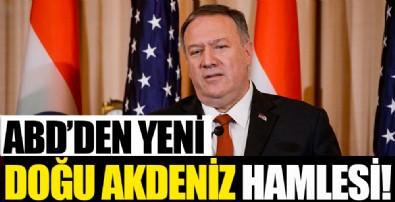 ABD'den yeni Doğu Akdeniz hamlesi!
